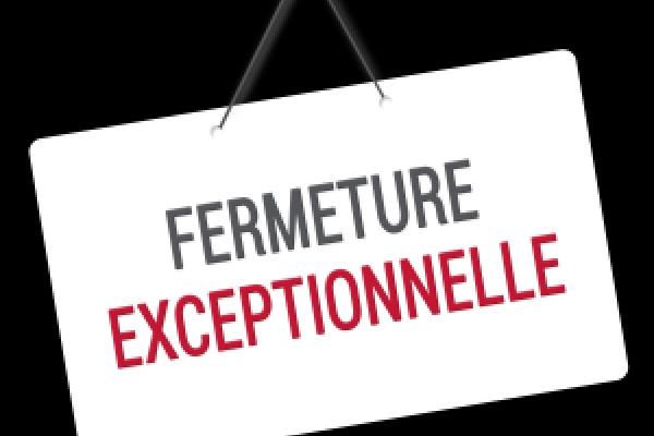 fermeture exceptionnelle dimanche 09/12 Après Midi